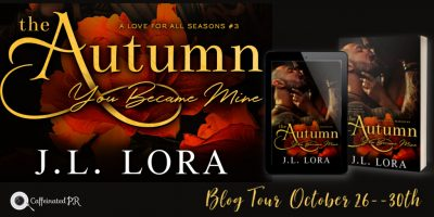 Blog Tour: THE AUTUMN YOU BECAME MINE BY J. L. LORA